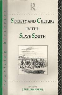 Society and Culture in the Slave South (Rewriting History Series)