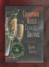 Champagne Kisses, Cyanide Dreams