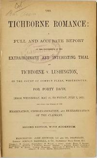 The Tichborne Romance: A Full and Accurate Report of the Proceedings in the Extraordinary and Interesting Trial… by  Roger Tichborne - Hardcover - Second edition with addendum - 1871 - from Antipodean Books, Maps & Prints (SKU: 23957)