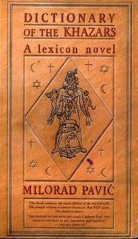 DICTIONARY OF THE KHAZARS : A Lexicon Novel in 100,000 Words (Male Edition) by  Milorad; (Translated from the Serbo-Croatian By Christina Pribicevic Zoric) Pavic - Paperback - First Edition, 16th Printing - 1989 - from 100 POCKETS and Biblio.com
