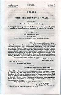 REPORT OF THE SECRETARY OF WAR, COMMUNICATING (In compliance with a resolution of the Senate) A COPY OF THE REPORT OF CAPTAIN T.J. CRAM, ON THE BEST MODE OF IMPROVING THE NAVIGATION OF THE OHIO RIVER AT THE FALLS AT LOUISVILLE.; 28th Congress, 1st Session, Senate, 243