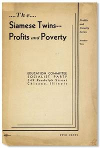 The Siamese Twins--Profits and Poverty [cover title] by  SOCIALIST PARTY EDUCATION COMMITTEE - Paperback - First Edition - n.d., ca. 1936 - from Lorne Bair Rare Books and Biblio.com