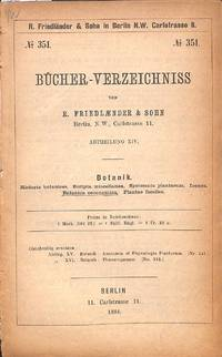 Bücher-verzeichniss No.351/1884 : Abtheilung XIV. Botanik. Historia  Botanices, Scripta Miscellanea, Systema Plantarum, Icones, Botanica  Oeconomica, Plantae Fossiles.