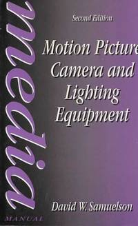 Motion Picture Camera and Lighting Equipment [Media Manual]