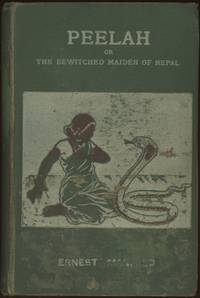PEELAH OR THE BEWITCHED MAIDEN OF NEPAL