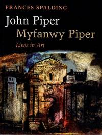 John Piper  Myfanwy Piper _  Lives in Art