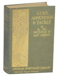 Guns, Ammunition, and Tackle