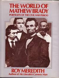 The World of Mathew Brady: Portraits of the Civil War Period