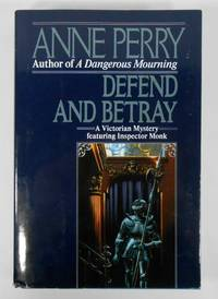 Defend and Betray A Victorian Mystery Featuring Inspector Monk