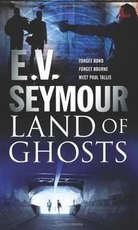Land of Ghosts (A Paul Tallis Story) (MIRA)