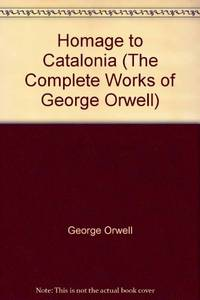 image of Homage to Catalonia (The Complete works of George Orwell)