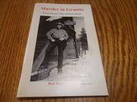 Murder in Granite; Eastern Oregon\'s Most Notorious Murder