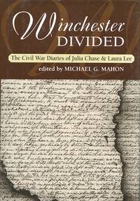 Winchester Divided: The Civi War Diaries of Julia Chase & Laura Lee