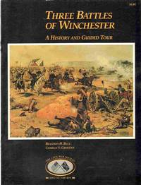 THREE BATTLES OF WINCHESTER A History and Guided Tour