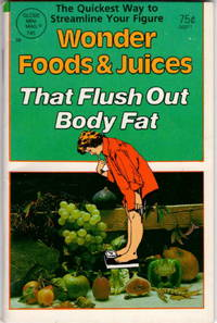 Wonder Foods and Juices That Flush out Body Fat (Globe Mini Mag 475)