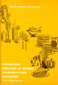 Sunbeam Deluxe 16 Speed Pushbutton Blender by Sunbeam Corporation - Paperback - 1969 - from Dinsmore Books and Biblio.com