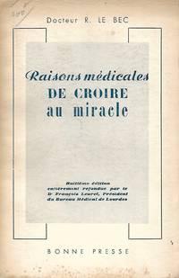 Raisons médicales de croire au miracle