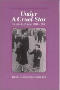 image of Under a Cruel Star: A Life in Prague, 1941-1968