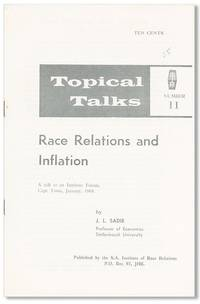 Race Relations and Inflation. A talk to an Institute Forum, Cape Town, January 1968 by  J.L SADIE - First Edition - 1968 - from Lorne Bair Rare Books and Biblio.com