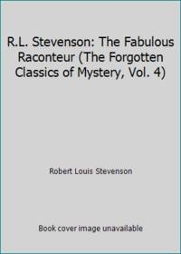 image of R.L. Stevenson: The Fabulous Raconteur (The Forgotten Classics of Mystery, Vol. 4)