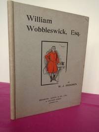 Wm. WOBBLESWICK, ESQ.  An Account of His Courting and Sporting Adventures Herein Set Forth by W. J. Hodgson