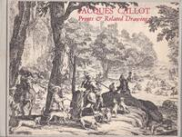 Jacques Callot. Prints & Related Drawings