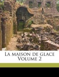 image of La maison de glace Volume 2 (French Edition)
