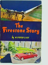 image of The Firestone Story: A History of the Firestone Tire and Rubber Company