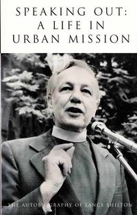 Speaking Out: A Life in Urban Mission (Signed by Author)