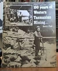 image of 100 Years of Western Tasmanian Mining