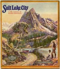 Salt Lake City. The Center of Scenic America