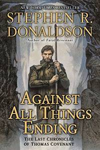 Against All Things Ending (Last Chronicles of Thomas Covenant)