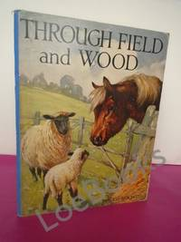 THROUGH FIELD AND WOOD