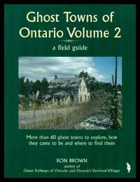 GHOST TOWNS OF ONTARIO - Volume 2 - A Field Guide