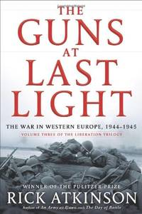 image of The Guns at Last Light: The War in Western Europe, 1944-1945 (Liberation Trilogy, 3)