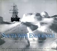 South With Endurance: Shackleton's Antarctic Expedition 1914-1917:The Photographs of Frank Hurley
