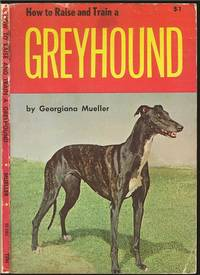 How to Raise and Train a Greyhound