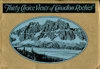 Thirty Choice Views of Canadian Rockies