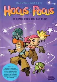 Hocus & Pocus The Comic Book You Can Play [Uncorrected Proofs]