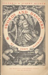 Victoria & Albert Museum: Swords and Daggers [Illustrated Booklet No. 3]