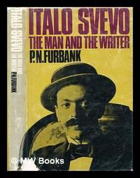 Italo Svevo : the man and the writer
