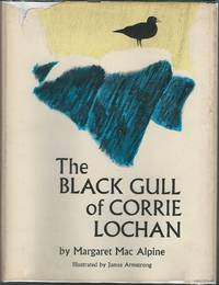 The Black Gull Of Corrie Lochan by  Margaret Macalpine - 1st - 1965 - from Dorley House Books and Biblio.com