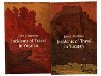 Incidents of Travel in Yucatan, in Two Volumes