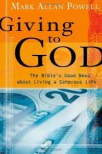 image of Giving to God: The Bible's Good News about Living a Generous Life