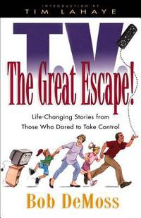 TV the Great Escape : Life-Changing Stories from Those Who Dared to Take Control