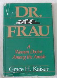 Dr. Frau: A Woman Doctor Among the Amish