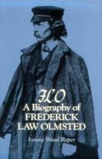 F.L.O.: A Biography of Frederick Law Olmsted