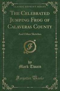 image of The Celebrated Jumping Frog of Calaveras County: And Other Sketches (Classic Reprint)