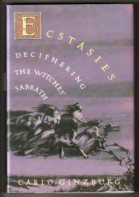 Ecstasies : Deciphering the Witches' Sabbath