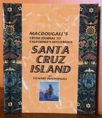 Stewart Macdougall's CRUISE JOURNAL TO CALIFORNIA'S MYSTERIOUS SANTA CRUZ ISLAND